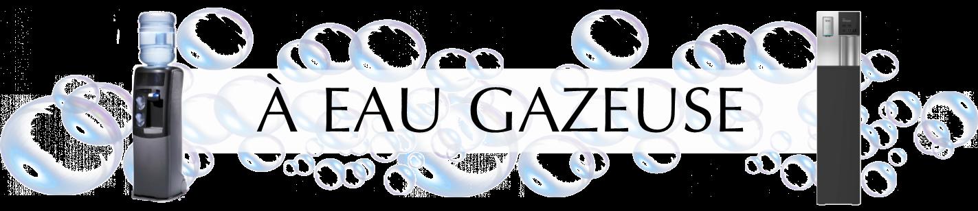 A eau gazeuse